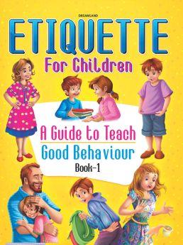 Dreamland Publications Etiquette for Children Book 1 - A Guide to Teach Good Behaviour