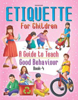 Dreamland Publications Etiquette for Children Book 4 - A Guide to Teach Good Behaviour